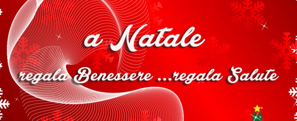 A NATALE REGALA BENESSERE – REGALA SALUTE